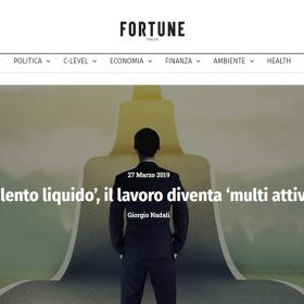 Fortune.it – Il talento liquido, il lavoro diventa multiattività – Intervista
